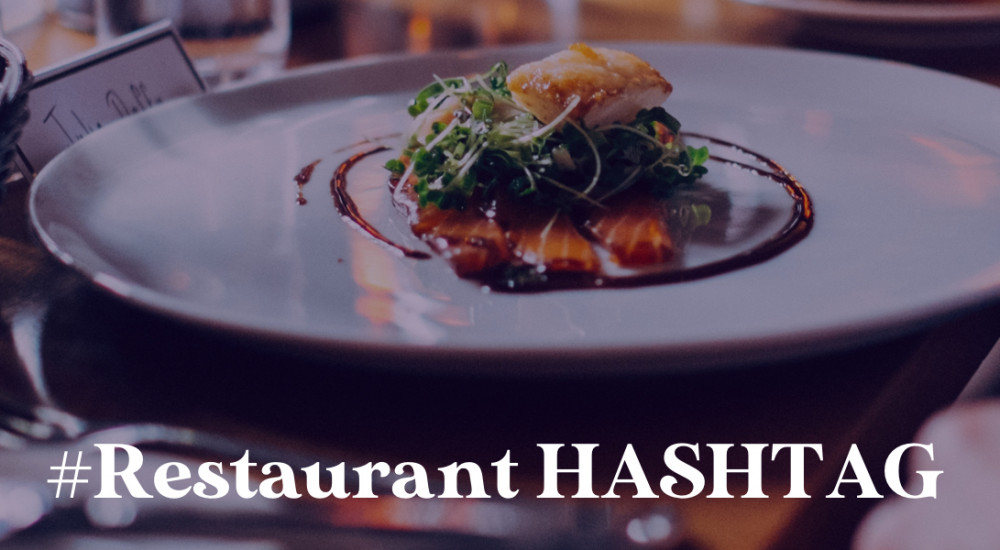 How to Use the Best Hashtags for Your Restaurant