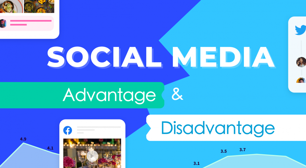 What are Social Media Advantages and Disadvantages in 2021?