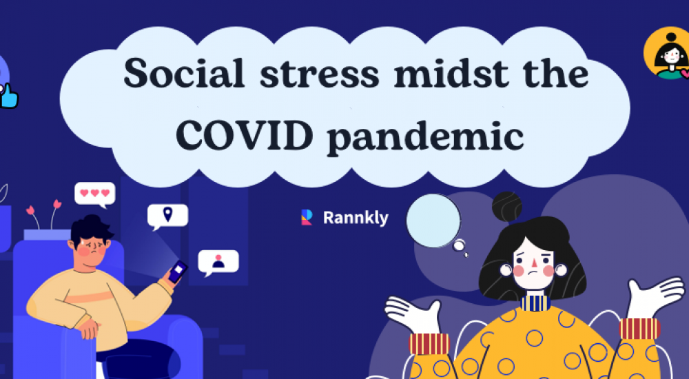 How To Eliminate Social Stress Midst The Covid Pandemic?